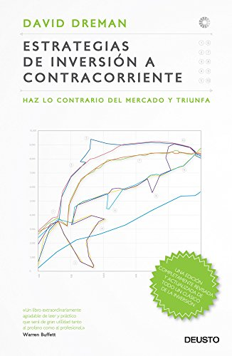 Estrategias de inversión a contracorriente: Haz lo contrario del mercado y triunfa (Clásicos Deusto de Inversión y Finanzas) por David Dreman