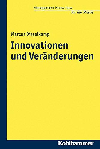 Innovationen und Veränderungen (Management Know-how für die Praxis)