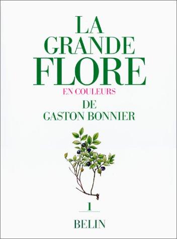 La grande flore en couleurs. Tome 1