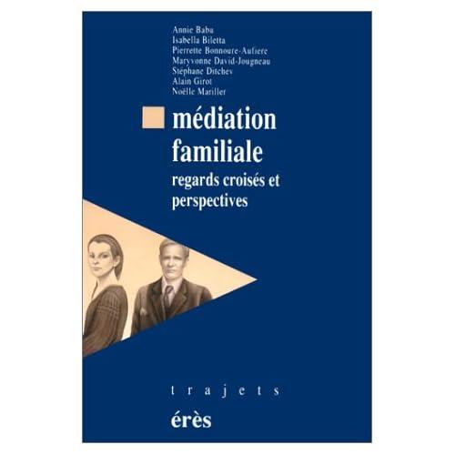 Médiation familiale. Regards croisés et perspectives