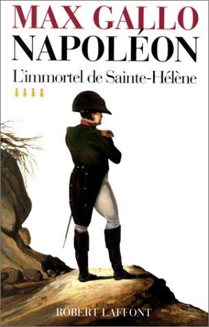 Napoléon, tome 4 : L'Immortel de Sainte-Hélène, 1812 - 1821