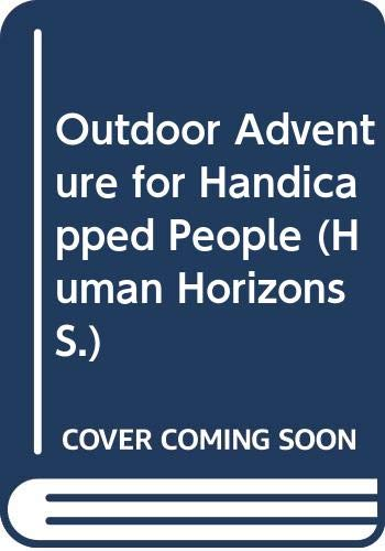 Outdoor Adventure for Handicapped People (Human Horizons S.) (Horizons Physical Education)