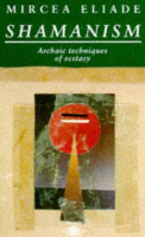 Shamanism: Archaic Techniques of Ecstasy (Arkana S.)