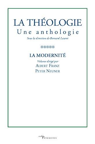 La théologie, une anthologie : Tome 5, La Modernité