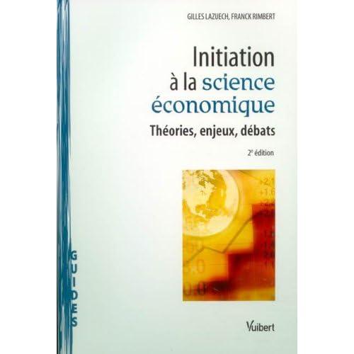 Initiation à la science économique : Théories, enjeux, débats
