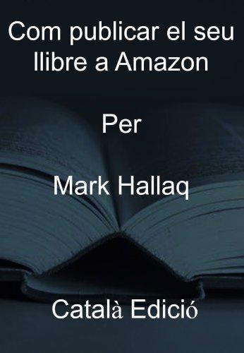 Com publicar el seu llibre a Amazon - Català Edició (Catalan ...