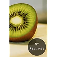 My Recipes: Kiwi : 6*9,110P. Blank Cookbook For Writing Recipes In (Blank Notebooks and Journals) Blank Recipe Book; Blank Cookbook; Personalized ... Small Blank Cookbook; Blank Recipe Cookbook
