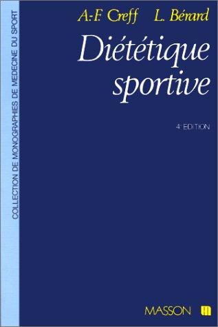 Diététique sportive : Physiologie nutritionnelle et diététique des activités physiques par Creff
