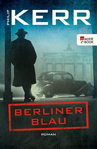 Berliner Blau (Bernie Gunther ermittelt 12)