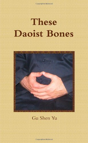 These Daoist Bones by . Gu Shen Yu (2011-08-03)