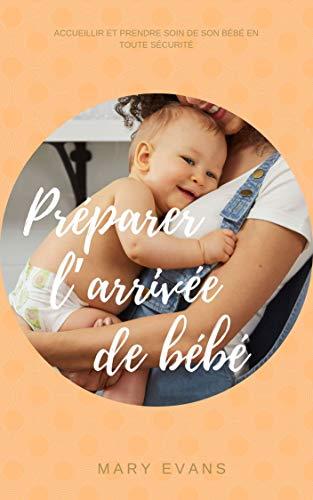 Préparer l'arrivée de bébé (French Edition)
