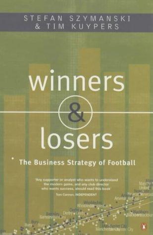 Winners And Losers: The Business Strategy of Football por Stefan Szymanski