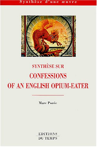 Synthèse surConfessions of an English Opium-eater