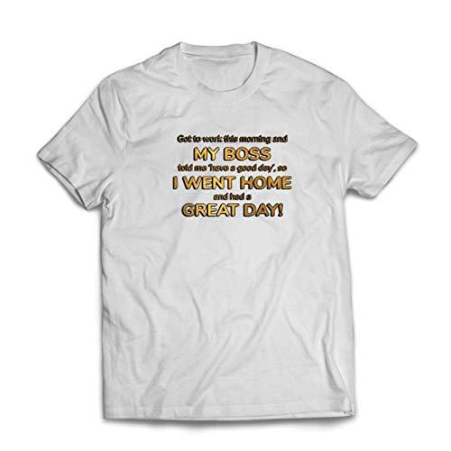lepni.me Männer T-Shirt Mein Chef sagte Mir, ich solle einen Guten Tag Arbeitshumor haben. (Large Weiß Mehrfarben) (Paare Original Halloween-kostüm Ideen)