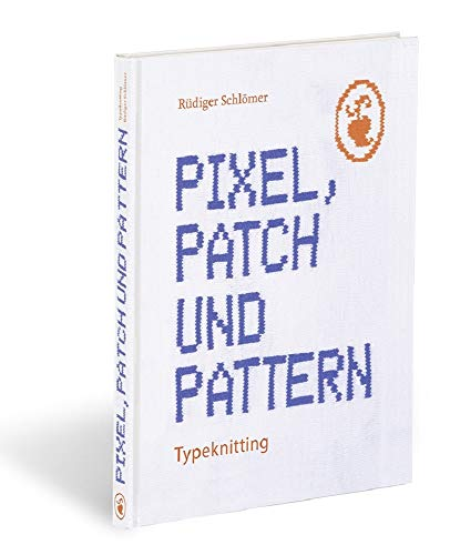 Pixel, Patch und Pattern: Typeknitting