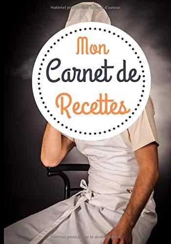 Mon Carnet de Recettes: Carnet de recettes | 100 pages grands formats pour écrire vos recettes de cuisine | Journal ligné pour recette 7 x 10 pouces