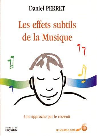 Les effets subtils de la musique : Une approche par le ressenti