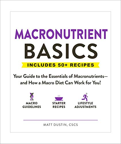 Macronutrient Basics: Your Guide to the Essentials of Macronutrients-and How a Macro Diet Can Work for You! (English Edition) (Basic Calculator)