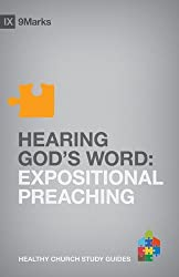 Hearing God's Word: Expositional Preaching (9Marks: Healthy Church Study Guides)