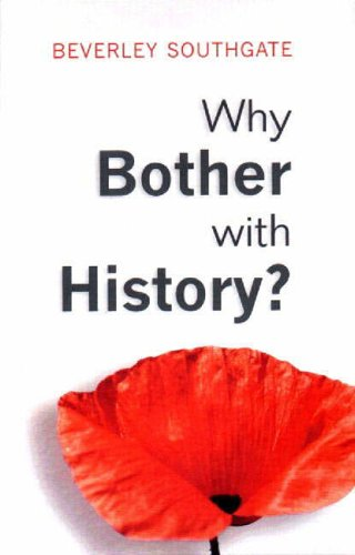 Why Bother with History?: Ancient, Modern and Postmodern Motivations