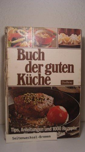 Das Buch der guten Küche. Tips, Anleitungen und 1000 Rezepte für alle Gelegenheiten