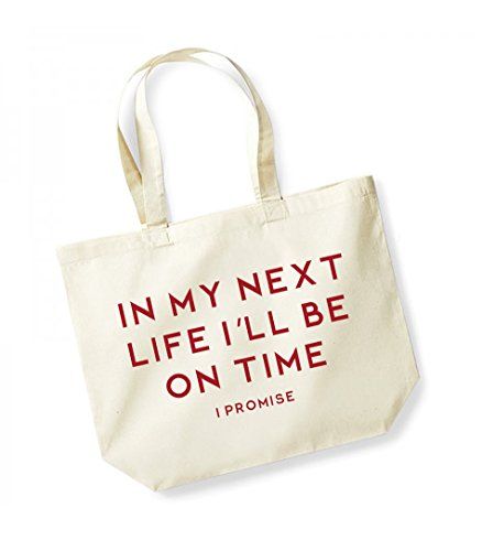 In My Next Life I'll Be On Time (I Promise)- Large Canvas Fun Slogan Tote Bag Natural/Red