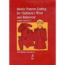 Metric Pattern Cutting for Children's Wear and Babywear by Winifred Aldrich (1999-07-27)