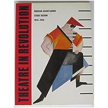 Theatre in Revolution: Russian Avant-garde Stage Design, 1913-35