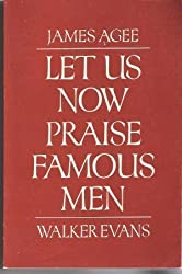 Let Us Now Praise Famous Men by James Agee (1980-10-01)