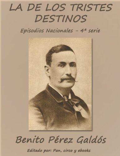 La de los tristes destinos (Episodios nacionales) por Benito Pérez Galdós