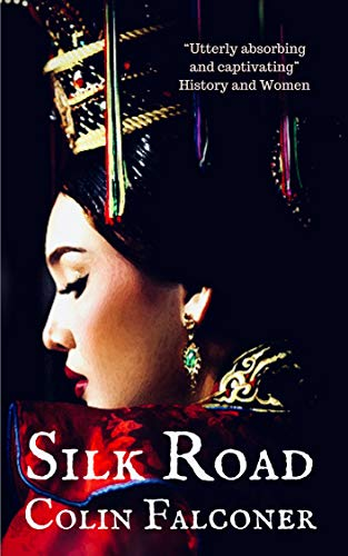 Silk Road: A haunting story of adventure, romance and courage (CLASSIC HISTORY Book 1) (English Edition)