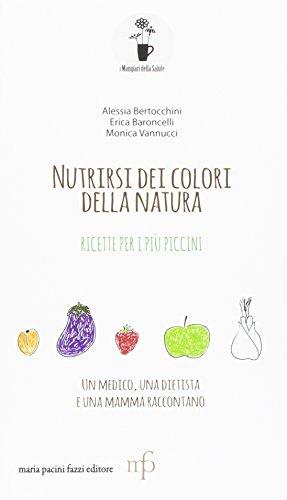 Nutrirsi dei colori della natura. Ricette per i più piccini