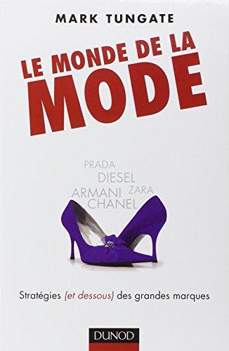 Le monde de la mode: Stratégies (et dessous) des grandes marques, d'Armani à Zara par Mark Tungate