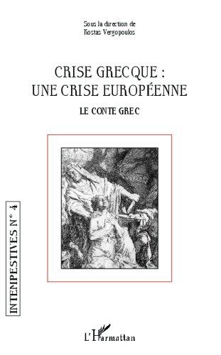 Livre gratuits en ligne Crise grecque : une crise européenne: Le conte grec pdf, epub