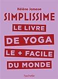 Simplissime - Yoga: Le livre de Yoga le + facile du monde