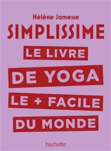 Simplissime - Yoga: Le livre de Yoga le + facile du monde par Hélène Jamesse