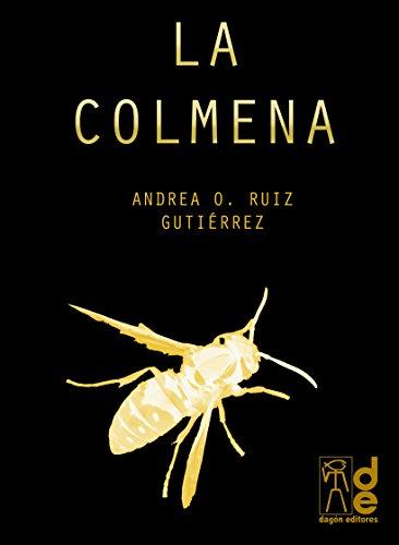 La Colmena por Andrea  O. Ruiz Gutiérrez