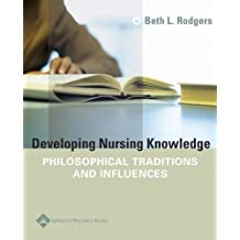 Developing Nursing Knowledge: Philosophical Tradition and Influences