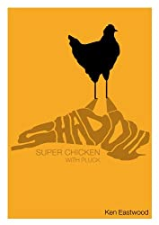 Shadow: Super chicken with pluck (English Edition)