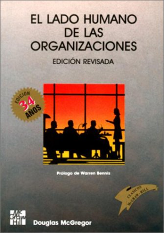 El Lado Humano de Las Organizaciones = The Human Side of Enterprise por Douglas McGregor