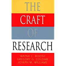 The Craft of Research (Chicago Guides to Writing, Editing, & Publishing)