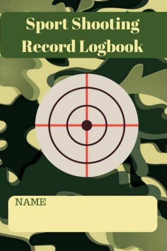 Sport Shooting Record Logbook: This Notebook Journal Blank Shooters Log, Target, Handloading Logbook, Range Shooting Book, Target Diagrams Great book shooting data: Volume 2 (Sport Journal) por Sara Blank Book
