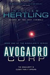 [Avogadro Corp: The Singularity is Closer Than it Appears] (By: William Hertling) [published: November, 2011]