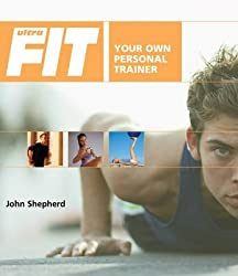 [Ultrafit: Your Own Personal Trainer] (By: John Sheperd) [published: June, 2004]