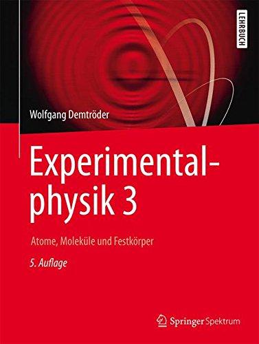 Experimentalphysik 3: Atome, Moleküle und Festkörper (Springer-lehrbuch) por Wolfgang Demtröder