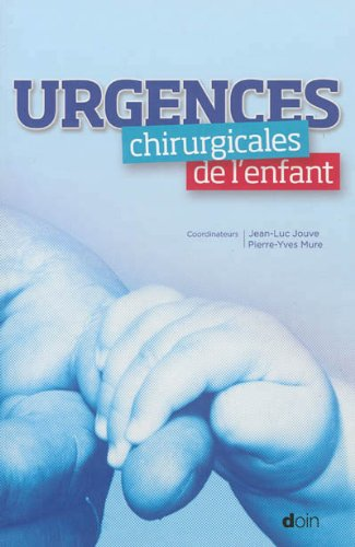 Descargar Libro Urgences chirurgicales de l'enfant de Pierre-Yves Mure