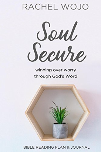 Soul Secure: Winning over Worry through God's Word