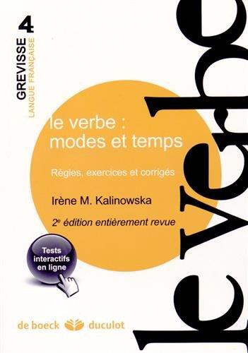 Le verbe : modes et temps : Règles, exercices et corrigés par Irène Marie Kalinowska
