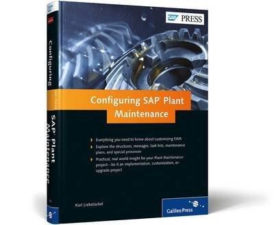 [(Configuring SAP Plant Maintenance)] [By (author) Karl Liebstückel] published on (August, 2014) par Karl Liebstückel