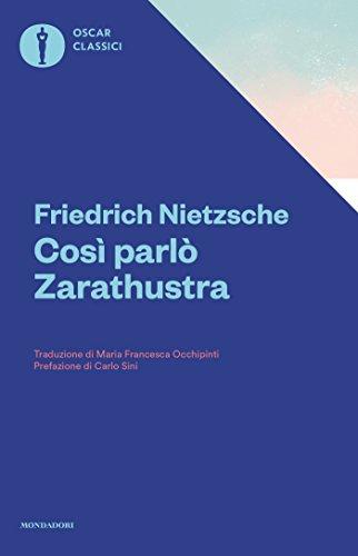 Cos parl Zarathustra: Un libro per tutti e per nessuno (Oscar classici Vol. 553)